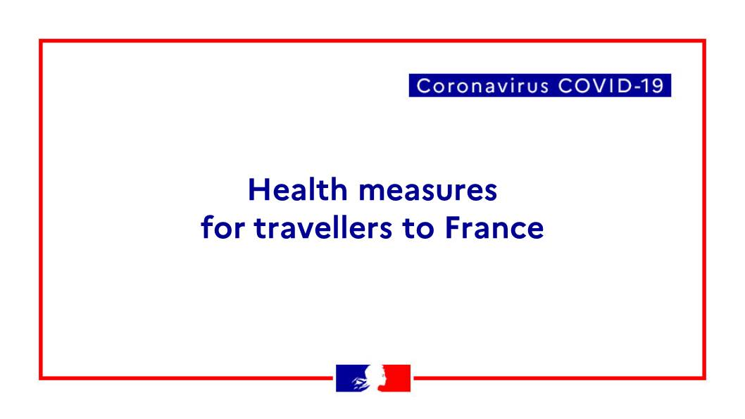 Covid 19 Information On Measures Upon Arrival In France La France En Suede